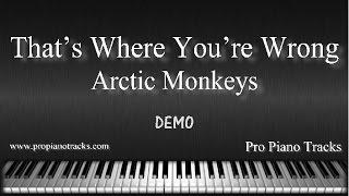 That's Where You're Wrong Arctic Monkeys Piano Accompaniment Karaoke/Backing Track and Sheet Music