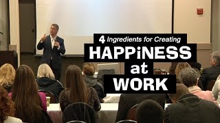 4 Ingredients for Creating Happiness at Work