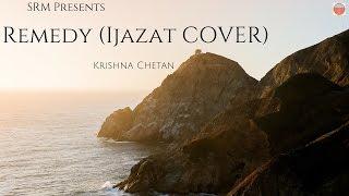 Krishna Chetan - Remedy (Ijazat Cover) [Official L - krish0723