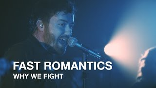 Fast Romantics | Why We Fight | First Play Live