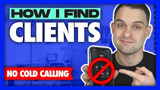 Best Way to Find Clients for My Web Design Business   STOP COLD CALLING!