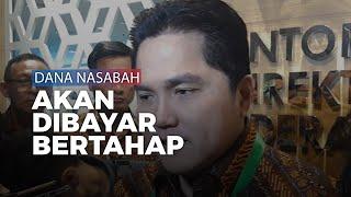Erick Thohir: Dana Nasabah Jiwasraya Akan Dibayar Bertahap