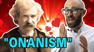 Mark Twain's Hilarious Thoughts On The Science Of Onanism: Aka Masturbation