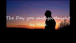 Hale - The day you said good night (Lyrics)