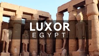 Luxor, Egypt - Worlds Greatest Open Air Museum By The Nile