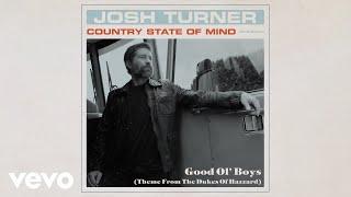 Josh Turner Good Ol' Boys (Theme From The Dukes Of Hazzard)