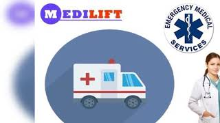 Choose Medilift Ambulance in Samastipur with Modern Equipment