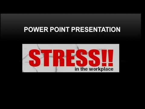 Stress Management Powerpoint Presentation - The Stress in The Workplace