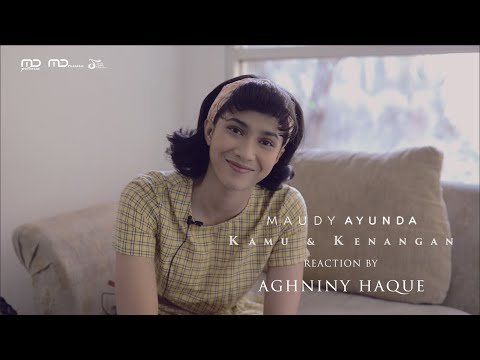 Maudy Ayunda - Kamu & Kenangan (Music Video Reaction) | Aghniny Haque