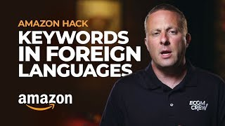 Amazon Hack #6: Using Keywords in Foreign Languages