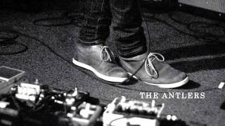 The Antlers - Atrophy (live recording HQ)