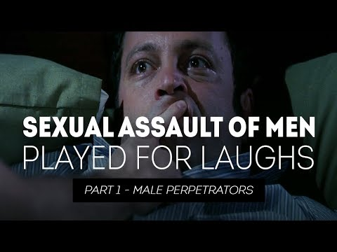 The Epidemic of Playing the Rape of Men for Laughs in Hollywood