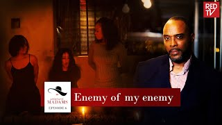 ASSISTANT MADAMS / SEASON 1 / EPISODE 6 / ENEMY OF MY ENEMY
