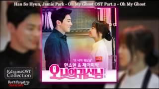 Han So Hyun, Jamie Park - Oh My Ghost OST Part.2 - Oh My Ghost [With Lyrics]