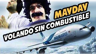 MAYDAY: VOLANDO SIN COMBUSTIBLE PARODIA! :D