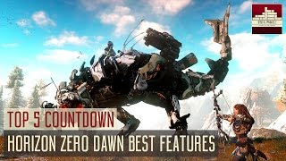 Horizon Zero Dawn  Top 5 Features
