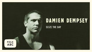 Damien Dempsey - Seize the Day