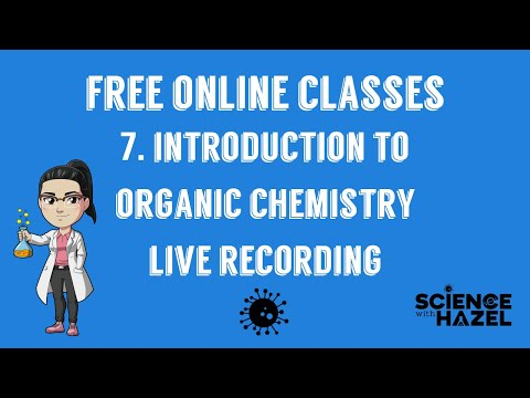 Free Online Classes 7: Introduction To Organic Chemistry   Live ...