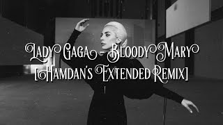 Lady Gaga   Bloody Mary [Hamdan's Extended Remix]