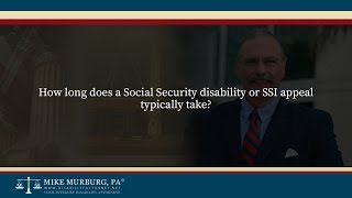 Video thumbnail: How long does a Social Security disability or SSI appeal typically take?