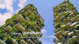 Cleaner , greener, healthier places to life