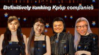 Definitively Ranking Kpop entertainment companies .