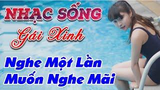 nhac-song-gai-dep-lk-nhac-song-tru-tinh-remix-nghe-mot-lan-muon-nghe-mai