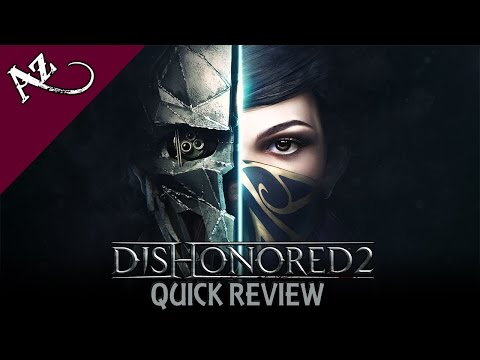 Dishonored 2 - Quick Game Review video thumbnail