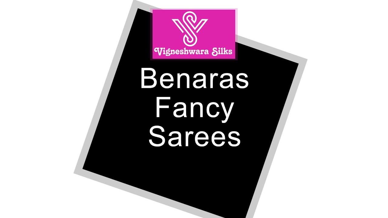 "<p style=""color: red"">Video : </p>BenarasFancy Sarees   || Vigneshwara Silks || 2020-11-27"