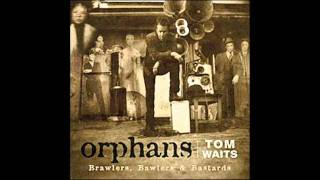 Tom Waits - The Fall Of Troy - Orphans (Bawlers)