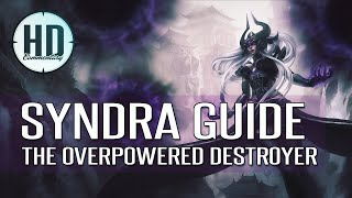Syndra Guide Season 5 - Learn to DESTROY your lane & carry games like Bjergsen - League of Legends