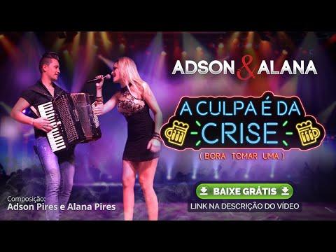 A Culpa é da Crise (Bora Toma Uma) - Adson e Alana