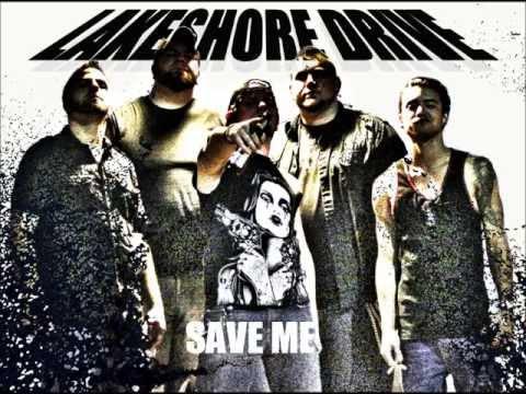 LAKESHORE DRIVE - SAVE ME