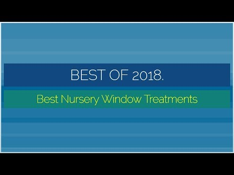 Best Nursery Window Treatments 2018