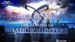 Beyond the Shadows - Shadowhunters BTS