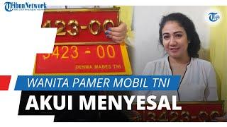 Identitas Wanita yang Pamerkan Plat Merah TNI Bodong Terungkap, Kini Mengaku Khilaf dan Menyesal