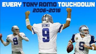 EVERY Tony Romo Touchdown As A Dallas Cowboy ('06-'16)