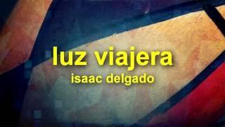 Luz viajera - Issac Delgado  (Video)
