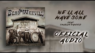 Beau Weevils Feat. Charlie Daniels - We'll All Have Some - Songs in the Key of E (Official Audio)