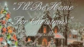 I'll Be Home For Christmas - Johnny Mathis