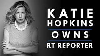 Katie Hopkins OWNS RT Reporter