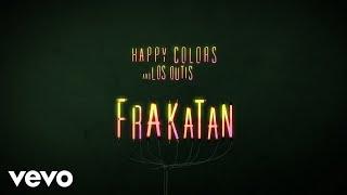 Frakatán (Audio) - Happy Colors feat. Los Dutis (Video)