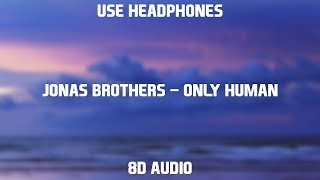 Jonas Brothers   Only Human | 8D Audio