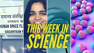 Gaganyaan Update, Delhi Superbug, Hole in Antarctica – This Week in Science