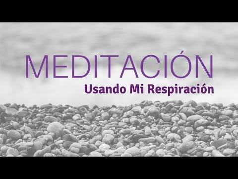 Meditación: Usando Mi Respiración