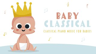❤ Baby Classical · 5 hours · Piano Music For Babies · Baby Mozart