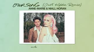 Anne-Marie & Niall Horan - Our Song [Just Kiddin Remix]