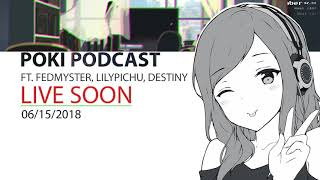 20180615 075043PM 273742844 Poki Podcast Ft  Destiny, Lilypichu & Fedmyster IRL