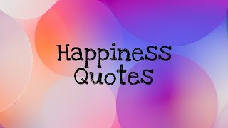 Happy quotes about life | Happiness defined | How to be happy in life | #happiness #quotes | Maha