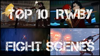 Top 10 RWBY Fight Scenes
